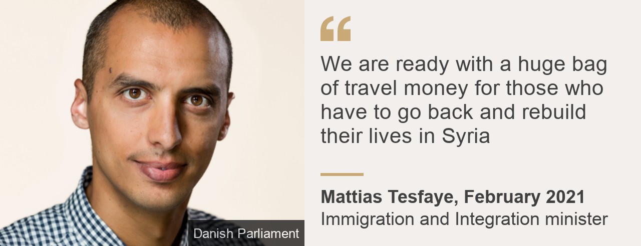 """""""We are ready with a huge bag of travel money for those who have to go back and rebuild their lives in Syria"""", Source: Mattias Tesfaye, February 2021, Source description: Immigration and Integration minister, Image: Mattias Tesfaye"""